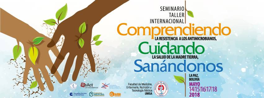 Seminario-Taller Internacional Comprendiendo la Resistencia a los Antimicrobianos,  Cuidando la Salud de la Madre Tierra,   Sanándonos