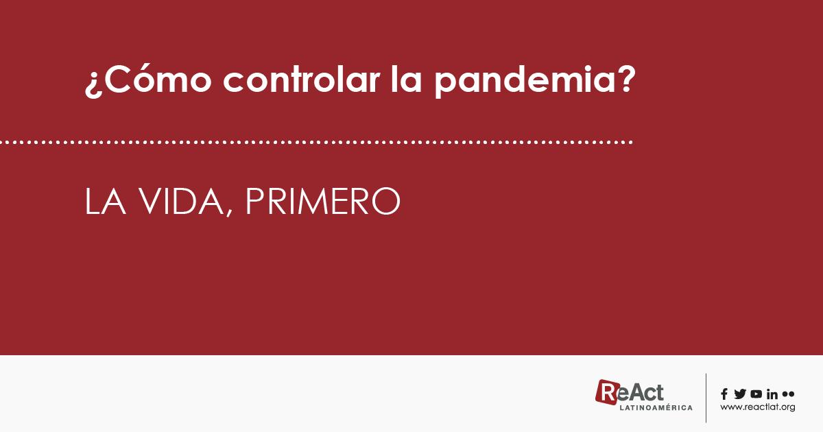 ¿Cómo controlar la pandemia? La vida, primero