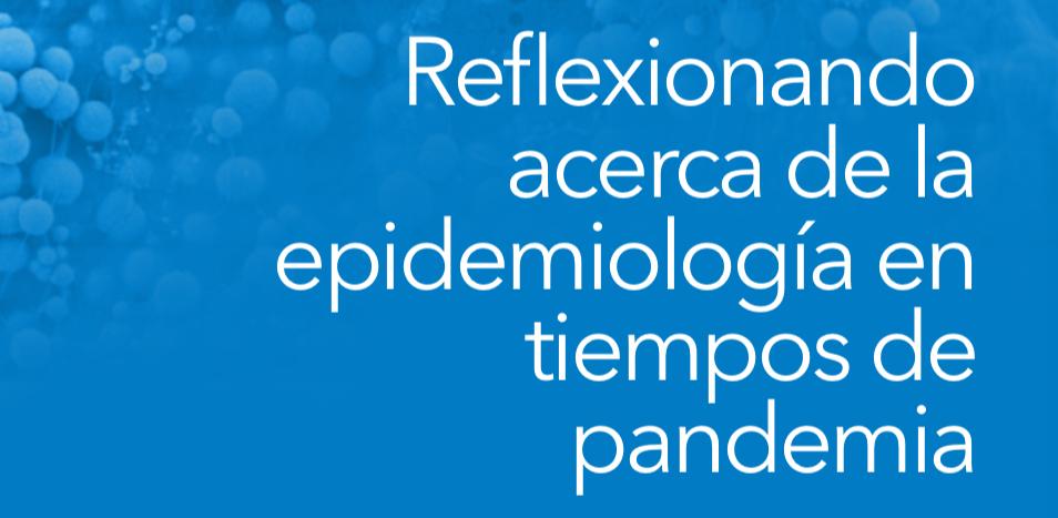 7 de Abril, Día Mundial de al Salud | Reflexionando acerca de la epidemiología en tiempos de pandemia