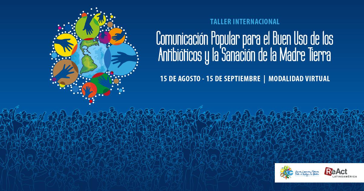 Taller Internacional 'Comunicación popular para el buen uso de los antibióticos y la sanación de la Madre Tierra'