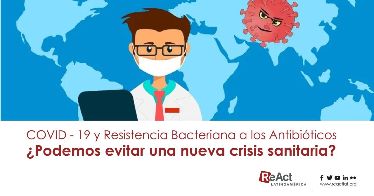 Covid-19 y Resistencia Bacteriana a los Antibióticos