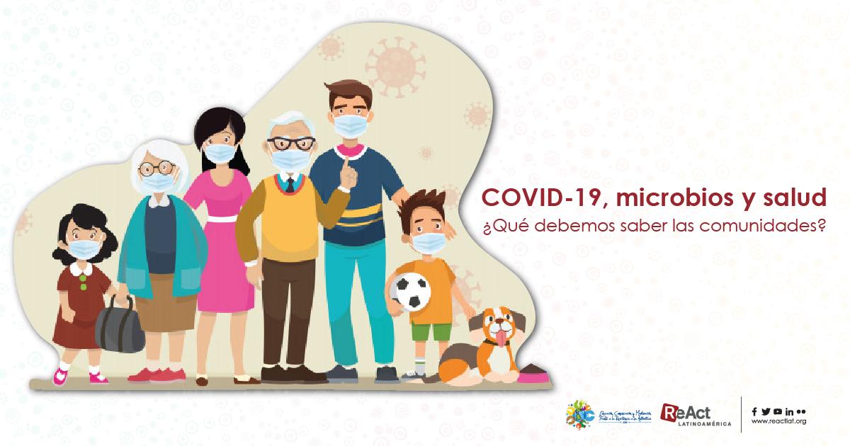 COVID-19, microbios y salud. ¿Qué debemos saber las comunidades?