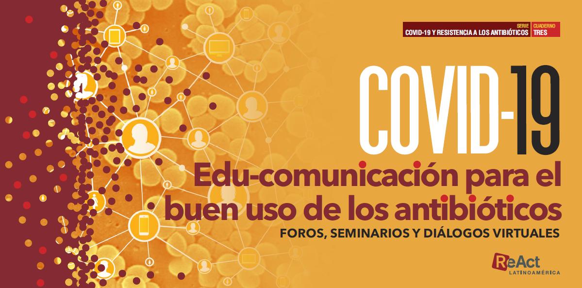 COVID-19 Edu-comunicación para el buen uso de los antibióticos SERIE COVID-19 Y RBA Cuaderno 3