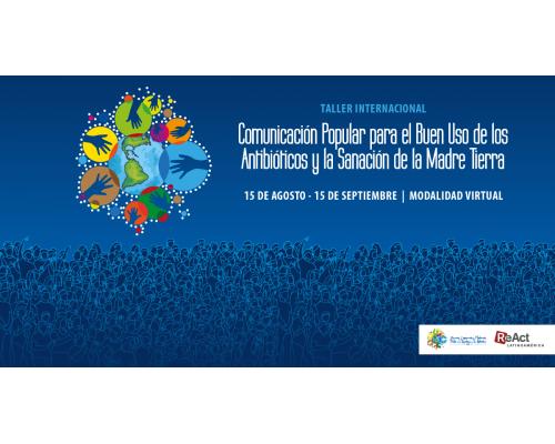Taller Internacional 'Comunicación Popular para el Buen Uso de los Antibióticos y la Salud de la Madre Tierra'