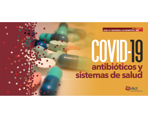 COVID-19 Antibióticos y sistemas de Salud SERIE COVID-19 y RBA Cuaderno 2