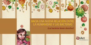 Hacia Una Nueva Relación Entre la Humanidad y las Bacterias