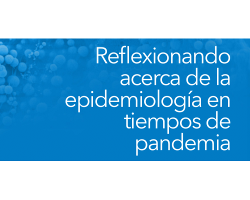Reflexionando acerca de la epidemiología en tiempos de pandemia